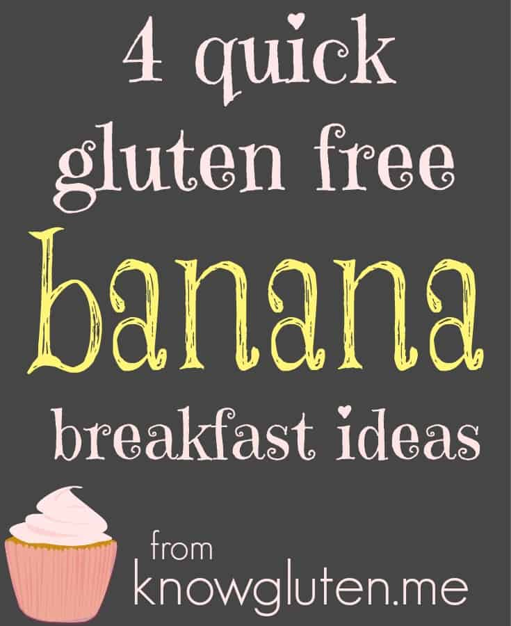 4 quick gluten free banana breakfast ideas from knowgluten.me with hipster photos