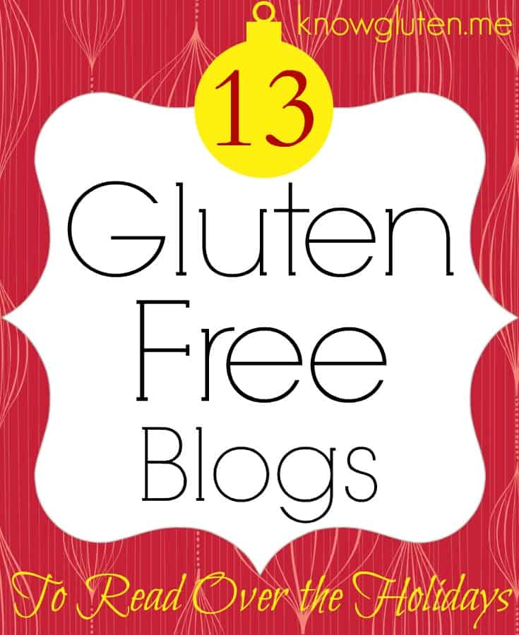 13 gluten free blogs for gluten free bloggers to read over the holidays - a list from Jodi at knowlguten.me